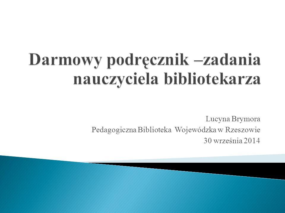 Lucyna Brymora Pedagogiczna Biblioteka Wojewódzka w Rzeszowie 30 września 2014