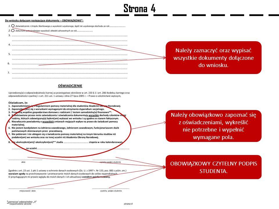 Strona 4 Należy zaznaczyć oraz wypisać wszystkie dokumenty dołączone do wniosku. Należy obowiązkowo zapoznać się z oświadczeniami, wykreślić nie potrz