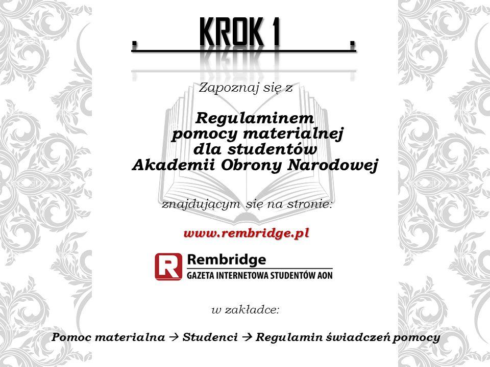 Zapoznaj się z Regulaminem pomocy materialnej dla studentów Akademii Obrony Narodowej znajdującym się na stronie:www.rembridge.pl w zakładce: Pomoc ma