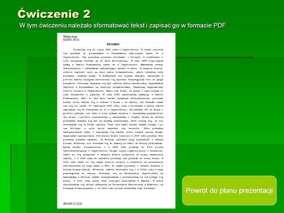 Ćwiczenie 2 W tym ćwiczeniu należało sformatować tekst i zapisać go w formacie PDF Powrót do planu prezentacji