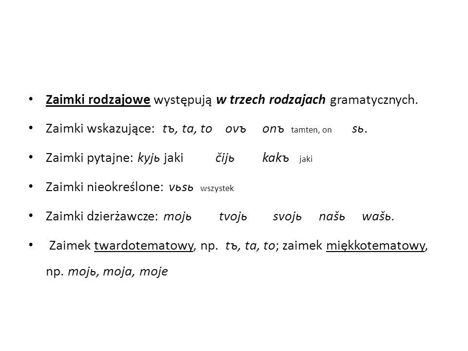 Zaimki rodzajowe występują w trzech rodzajach gramatycznych.