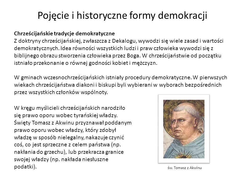 Pojęcie i historyczne formy demokracji Chrześcijańskie tradycje demokratyczne Z doktryny chrześcijańskiej, zwłaszcza z Dekalogu, wywodzi się wiele zas