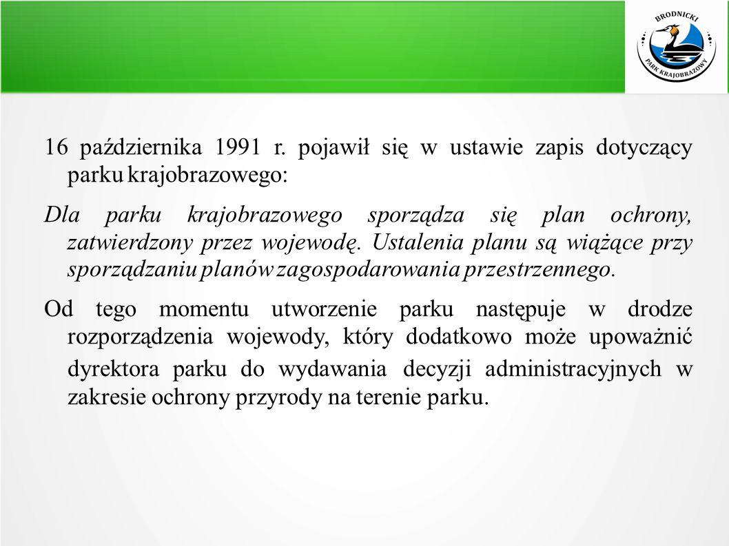 30 maja 1997 r.został zatwierdzony Plan Ochrony Brodnickiego Parku Krajobrazowego.