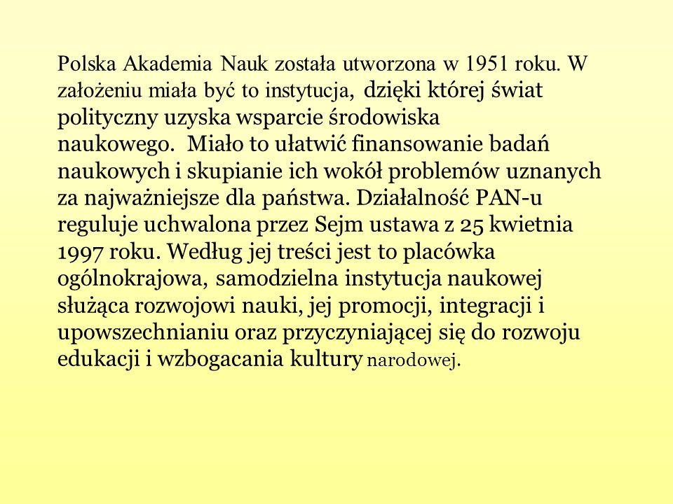Polska Akademia Nauk została utworzona w 1951 roku.