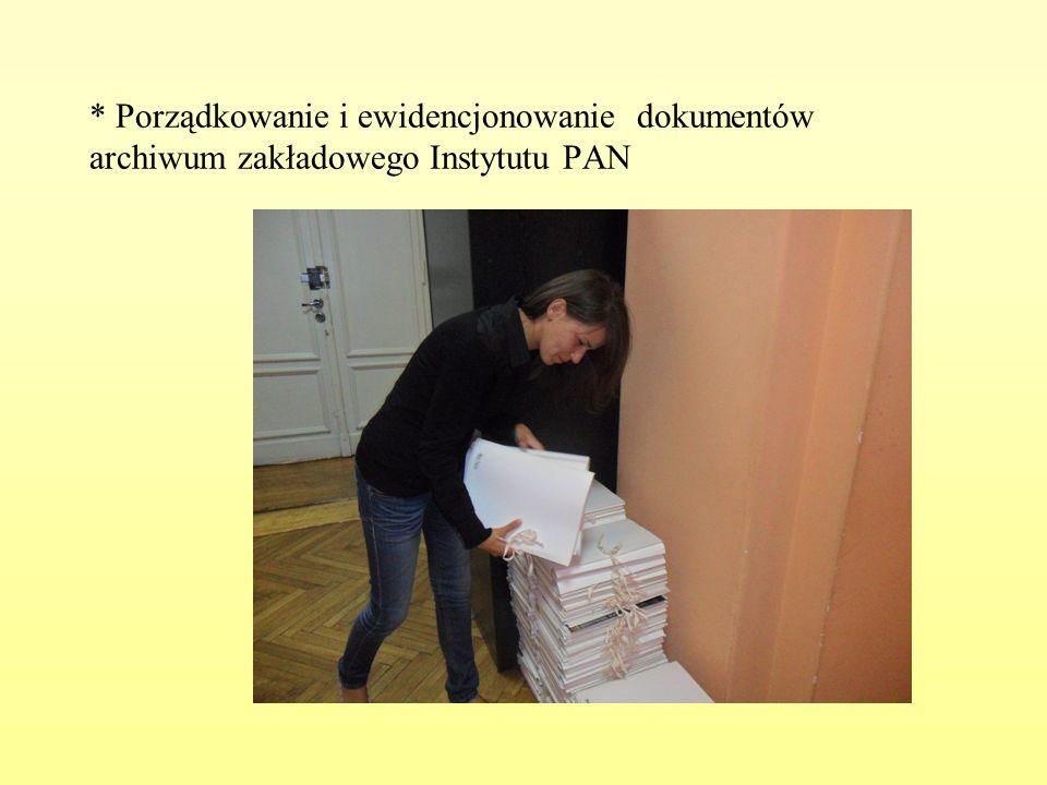 * Porządkowanie i ewidencjonowanie dokumentów archiwum zakładowego Instytutu PAN