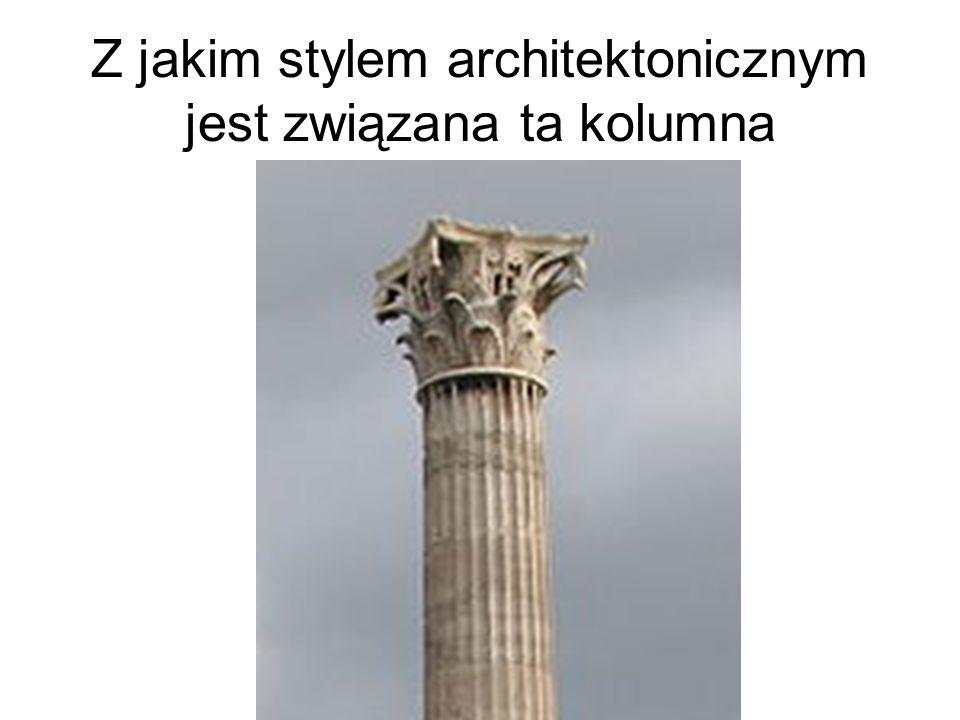 Z jakim stylem architektonicznym jest związana ta kolumna