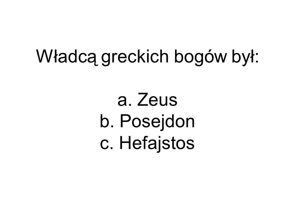 W greckim teatrze aktorami byli: a. tylko mężczyźni b. tylko kobiety c. kobiety i mężczyźni
