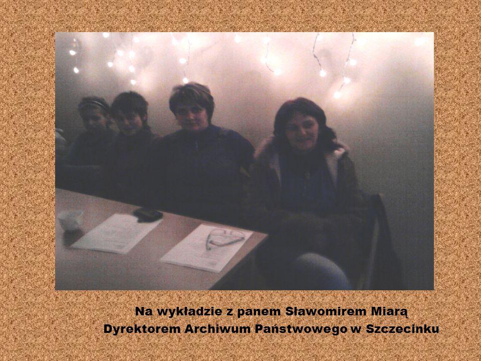 Na wykładzie z panem Sławomirem Miarą Dyrektorem Archiwum Państwowego w Szczecinku