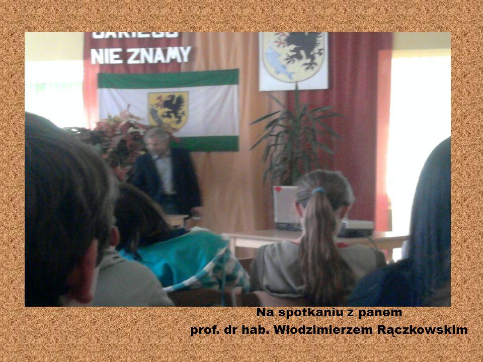 Na spotkaniu z panem prof. dr hab. Włodzimierzem Rączkowskim