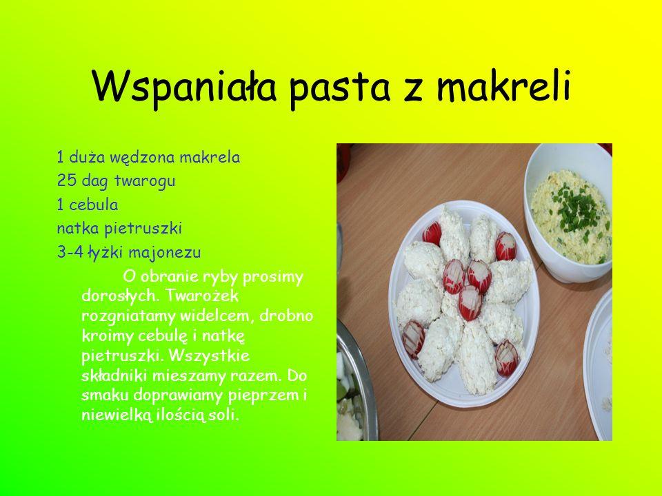 Wspaniała pasta z makreli 1 duża wędzona makrela 25 dag twarogu 1 cebula natka pietruszki 3-4 łyżki majonezu O obranie ryby prosimy dorosłych.