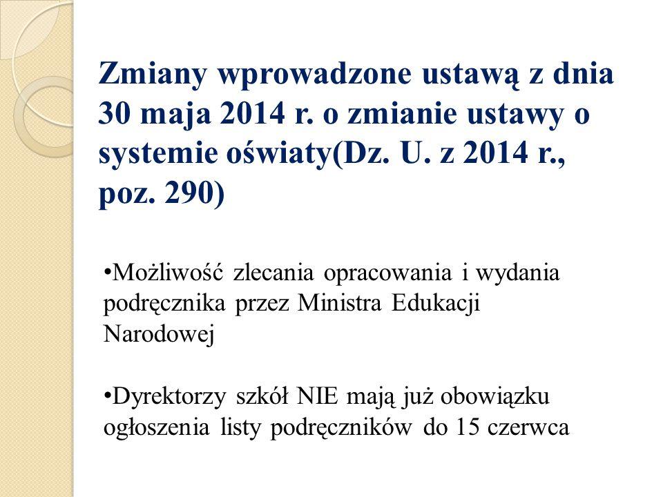Zmiany wprowadzone ustawą z dnia 30 maja 2014 r. o zmianie ustawy o systemie oświaty(Dz. U. z 2014 r., poz. 290) Możliwość zlecania opracowania i wyda