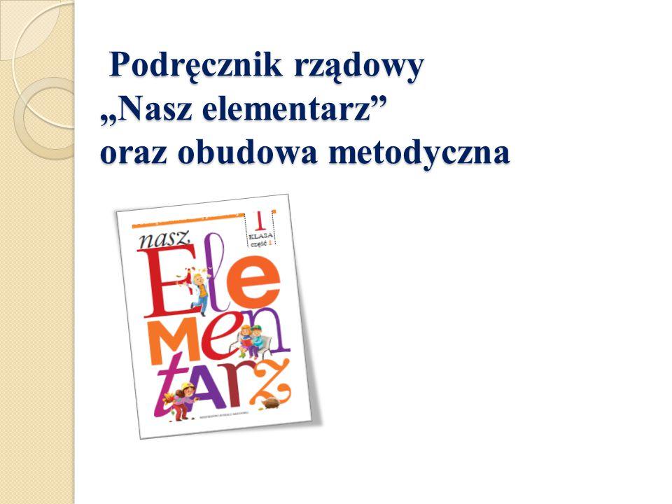 """Podręcznik rządowy """"Nasz elementarz"""" oraz obudowa metodyczna Podręcznik rządowy """"Nasz elementarz"""" oraz obudowa metodyczna"""