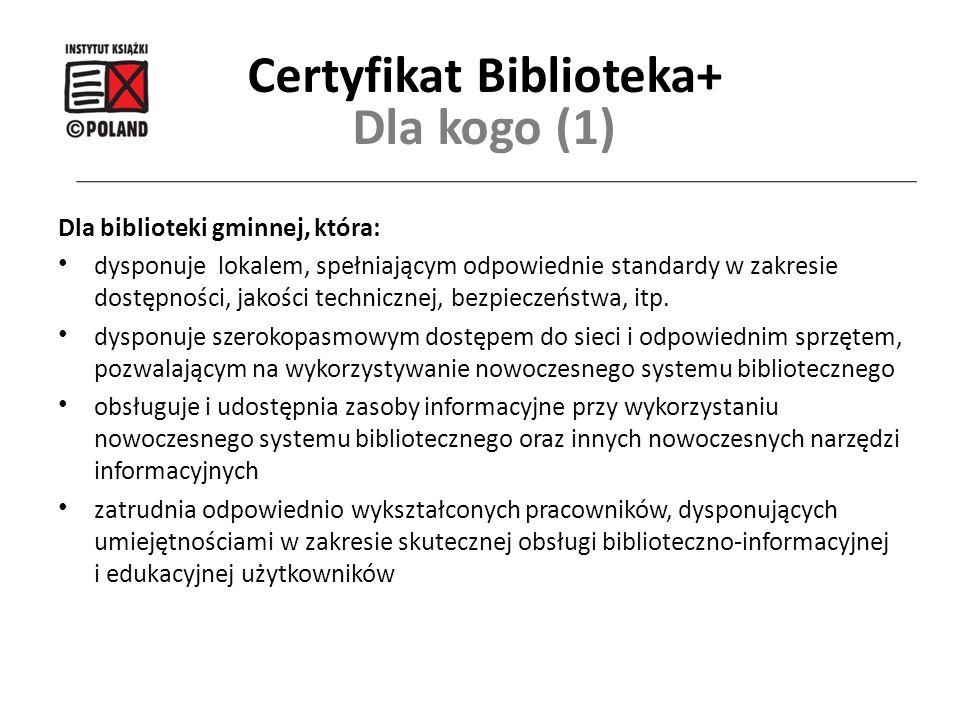 Dla biblioteki gminnej, która: dysponuje lokalem, spełniającym odpowiednie standardy w zakresie dostępności, jakości technicznej, bezpieczeństwa, itp.