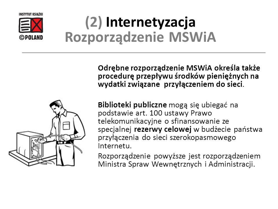 Odrębne rozporządzenie MSWiA określa także procedurę przepływu środków pieniężnych na wydatki związane przyłączeniem do sieci. Biblioteki publiczne mo