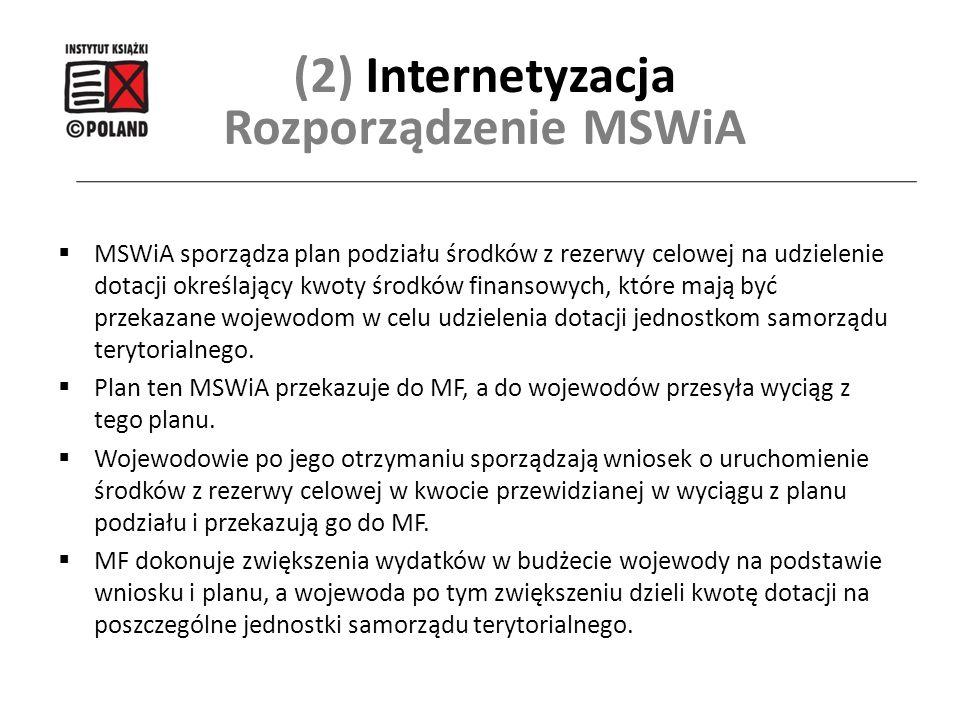  MSWiA sporządza plan podziału środków z rezerwy celowej na udzielenie dotacji określający kwoty środków finansowych, które mają być przekazane wojew