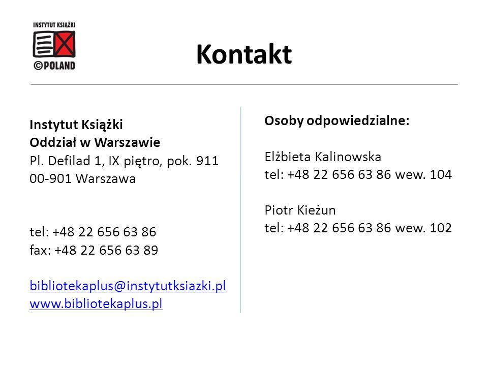 Kontakt Instytut Książki Oddział w Warszawie Pl. Defilad 1, IX piętro, pok. 911 00-901 Warszawa tel: +48 22 656 63 86 fax: +48 22 656 63 89 biblioteka