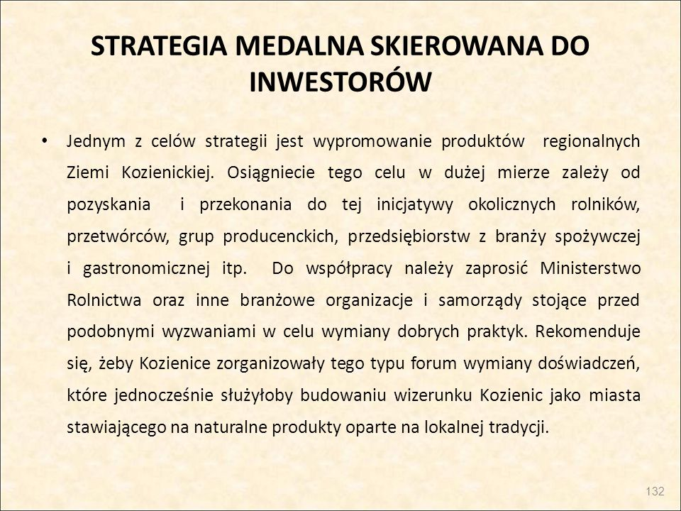 STRATEGIA MEDALNA SKIEROWANA DO INWESTORÓW Jednym z celów strategii jest wypromowanie produktów regionalnych Ziemi Kozienickiej. Osiągniecie tego celu