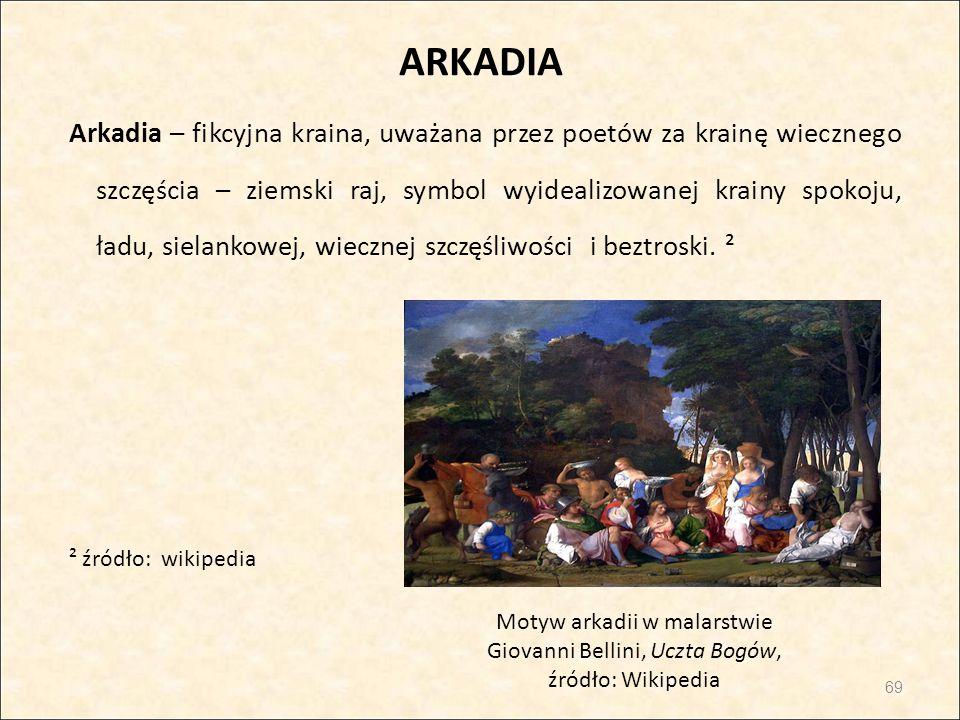 ARKADIA Arkadia – fikcyjna kraina, uważana przez poetów za krainę wiecznego szczęścia – ziemski raj, symbol wyidealizowanej krainy spokoju, ładu, siel
