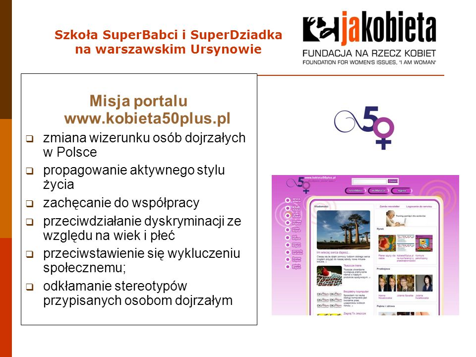 Szkoła SuperBabci i SuperDziadka na warszawskim Ursynowie Misja portalu www.kobieta50plus.pl  zmiana wizerunku osób dojrzałych w Polsce  propagowani