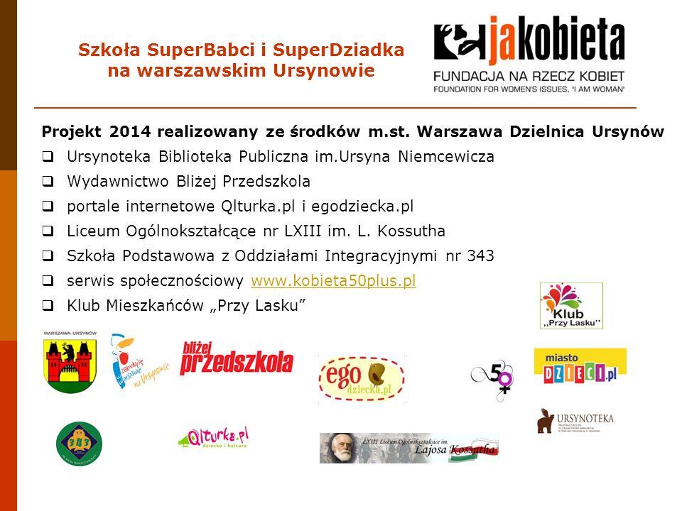 Szkoła SuperBabci i SuperDziadka na warszawskim Ursynowie Projekt 2014 realizowany ze środków m.st. Warszawa Dzielnica Ursynów  Ursynoteka Biblioteka