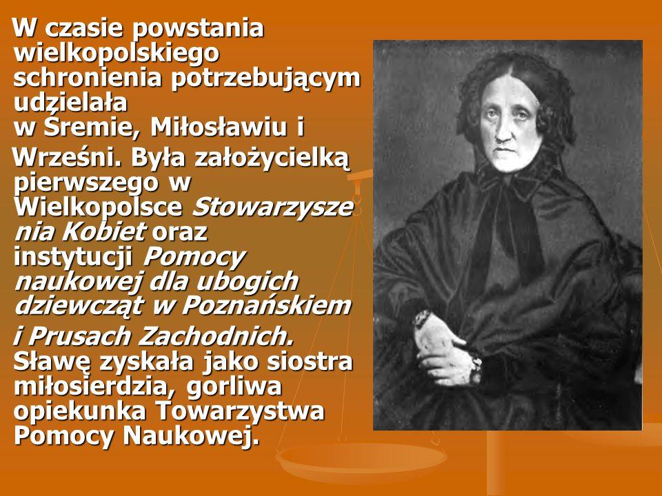W czasie powstania wielkopolskiego schronienia potrzebującym udzielała w Śremie, Miłosławiu i W czasie powstania wielkopolskiego schronienia potrzebuj