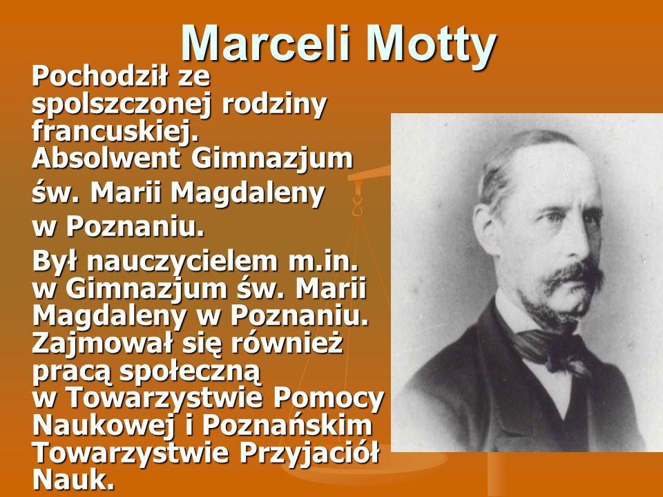 Marceli Motty Pochodził ze spolszczonej rodziny francuskiej. Absolwent Gimnazjum Pochodził ze spolszczonej rodziny francuskiej. Absolwent Gimnazjum św