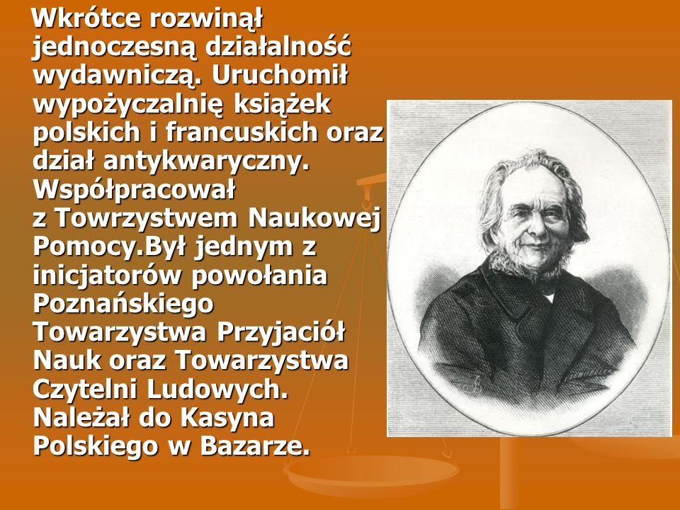 Wkrótce rozwinął jednoczesną działalność wydawniczą. Uruchomił wypożyczalnię książek polskich i francuskich oraz dział antykwaryczny. Współpracował z