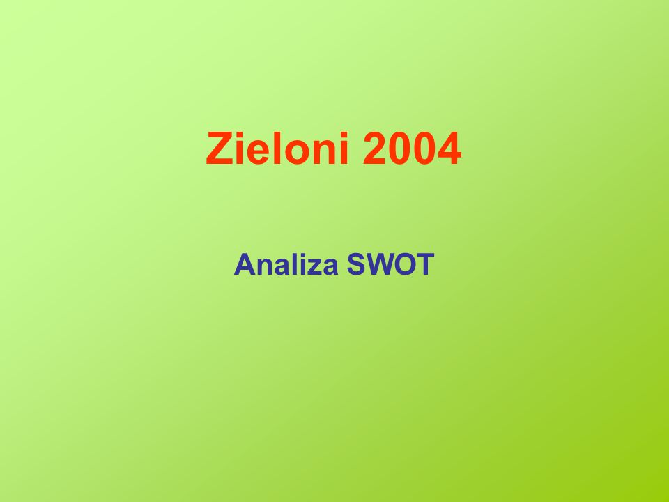 Zieloni 2004 Analiza SWOT