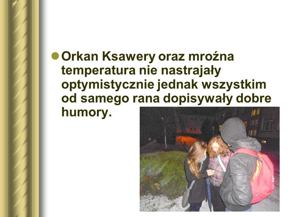 Orkan Ksawery oraz mroźna temperatura nie nastrajały optymistycznie jednak wszystkim od samego rana dopisywały dobre humory.