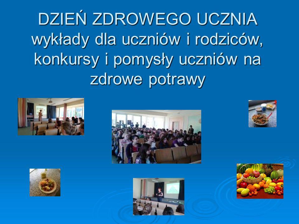 DZIEŃ ZDROWEGO UCZNIA wykłady dla uczniów i rodziców, konkursy i pomysły uczniów na zdrowe potrawy