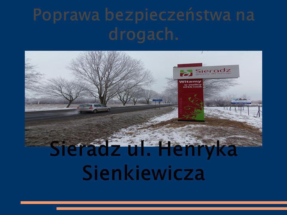 Poprawa bezpieczeństwa na drogach. Sieradz ul. Henryka Sienkiewicza