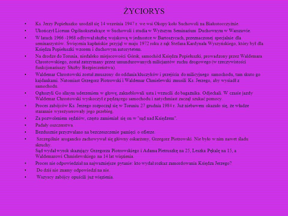 ŻYCIORYS Ks.Jerzy Popiełuszko urodził się 14 września 1947 r.