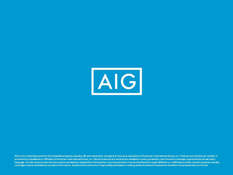 AIG is the marketing name for the worldwide property-casualty, life and retirement, and general insurance operations of American International Group,