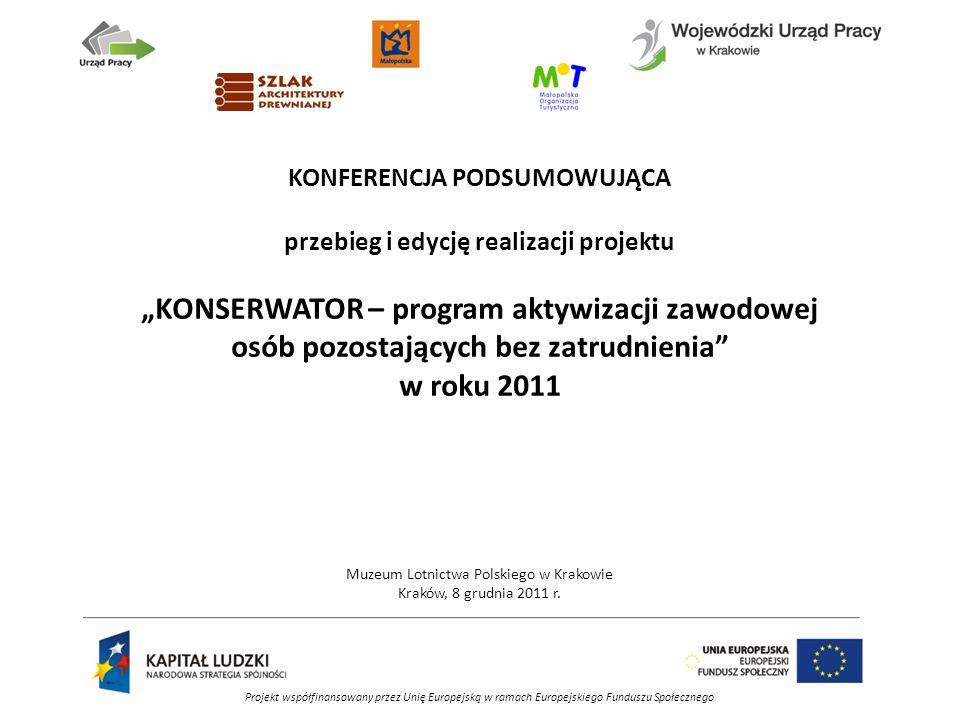 Projekt współfinansowany przez Unię Europejską w ramach Europejskiego Funduszu Społecznego Szlak Architektury Drewnianej jako przykład organizacji miejsc pracy i staży zawodowych dla uczestników projektu.