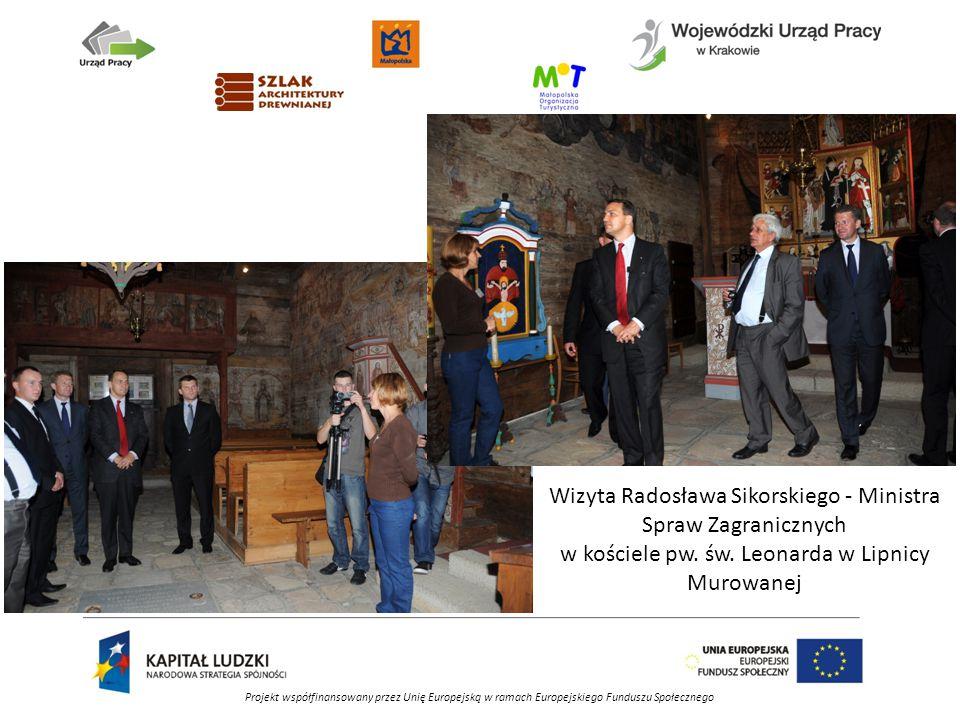 Projekt współfinansowany przez Unię Europejską w ramach Europejskiego Funduszu Społecznego Wizyta Radosława Sikorskiego - Ministra Spraw Zagranicznych w kościele pw.