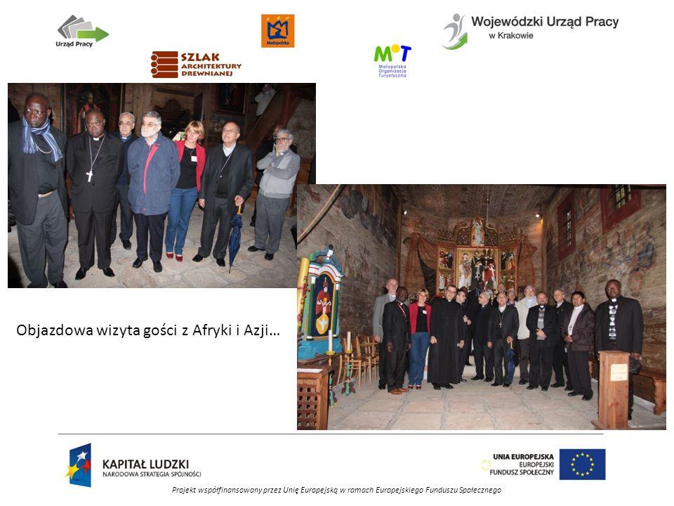 Projekt współfinansowany przez Unię Europejską w ramach Europejskiego Funduszu Społecznego Objazdowa wizyta gości z Afryki i Azji…