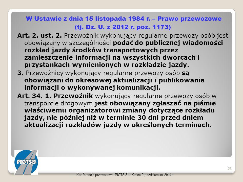 W Ustawie z dnia 15 listopada 1984 r. – Prawo przewozowe (tj. Dz. U. z 2012 r. poz. 1173) Art. 2. ust. 2. Przewoźnik wykonujący regularne przewozy osó