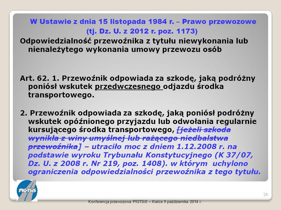 W Ustawie z dnia 15 listopada 1984 r. – Prawo przewozowe (tj. Dz. U. z 2012 r. poz. 1173) Odpowiedzialność przewoźnika z tytułu niewykonania lub niena