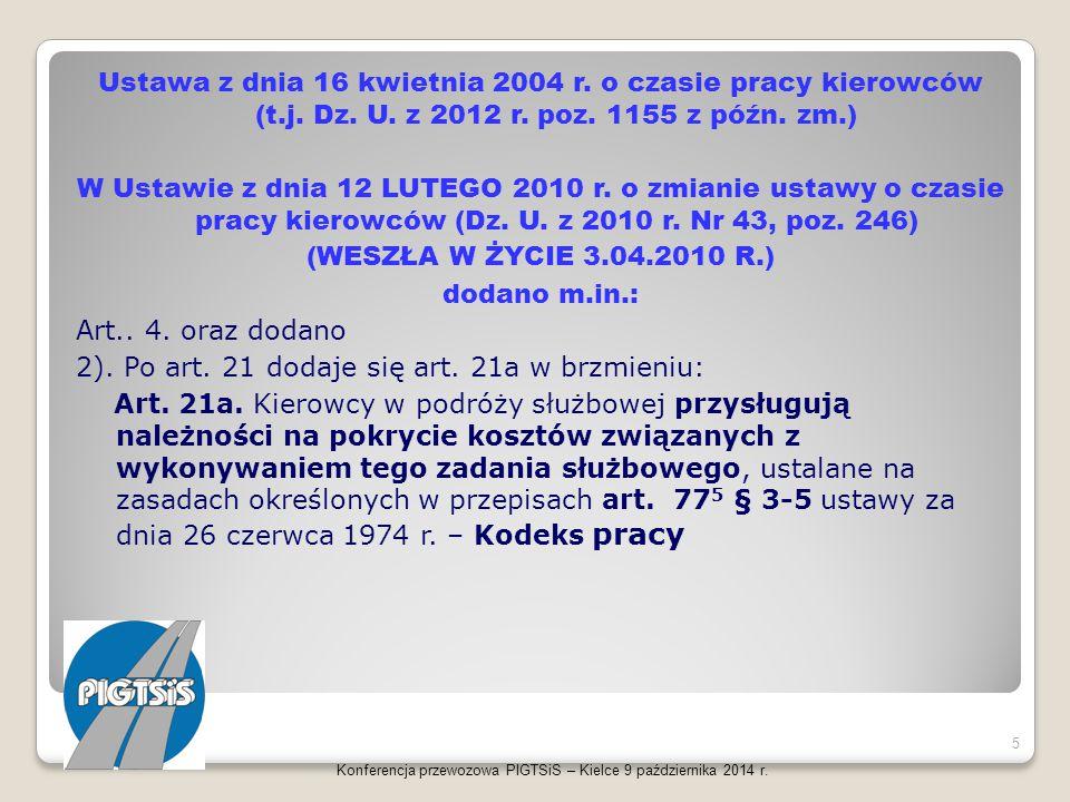 Ustawa z dnia 16 kwietnia 2004 r. o czasie pracy kierowców (t.j. Dz. U. z 2012 r. poz. 1155 z późn. zm.) W Ustawie z dnia 12 LUTEGO 2010 r. o zmianie
