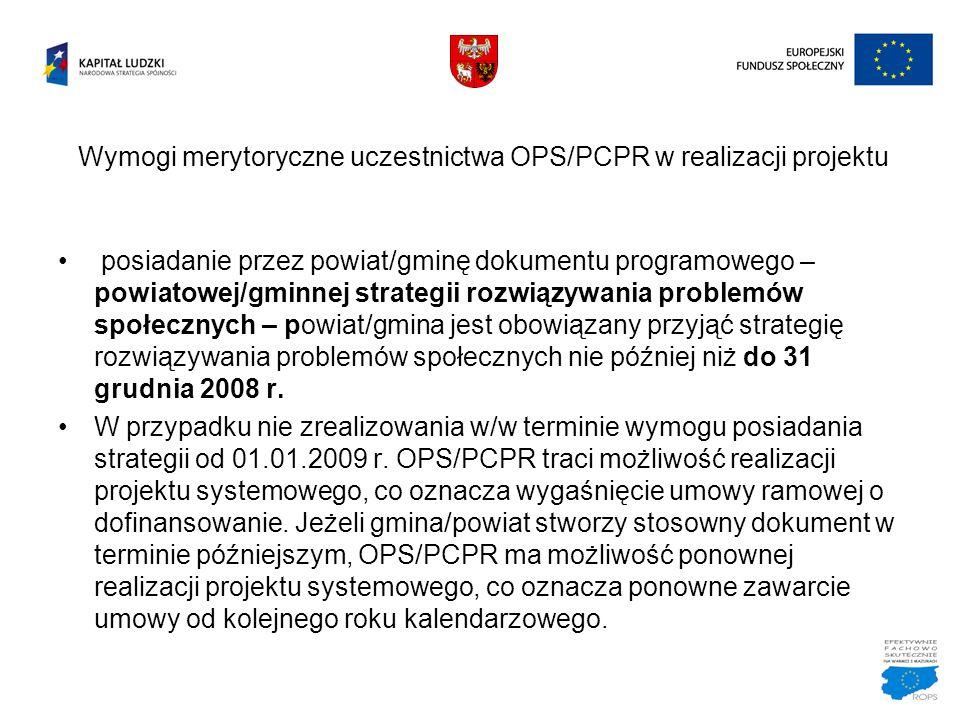Wymogi merytoryczne uczestnictwa OPS/PCPR w realizacji projektu posiadanie przez powiat/gminę dokumentu programowego – powiatowej/gminnej strategii ro