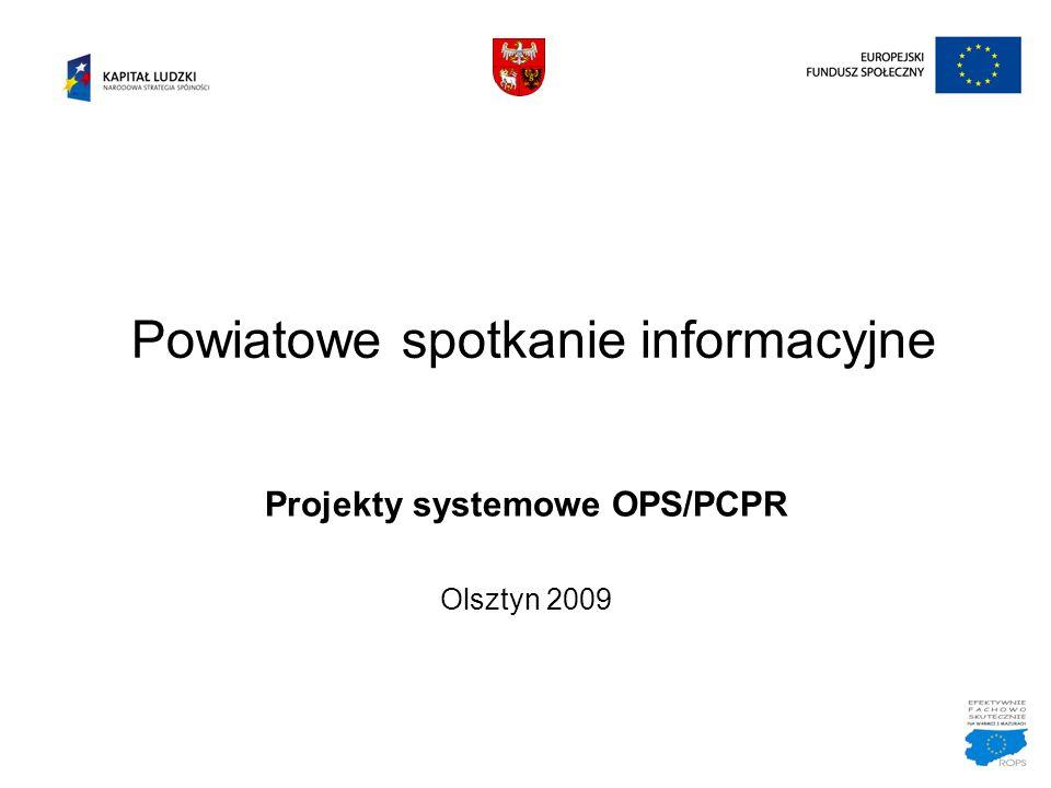 Powiatowe spotkanie informacyjne Projekty systemowe OPS/PCPR Olsztyn 2009