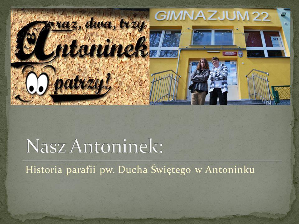 Historia parafii pw. Ducha Świętego w Antoninku