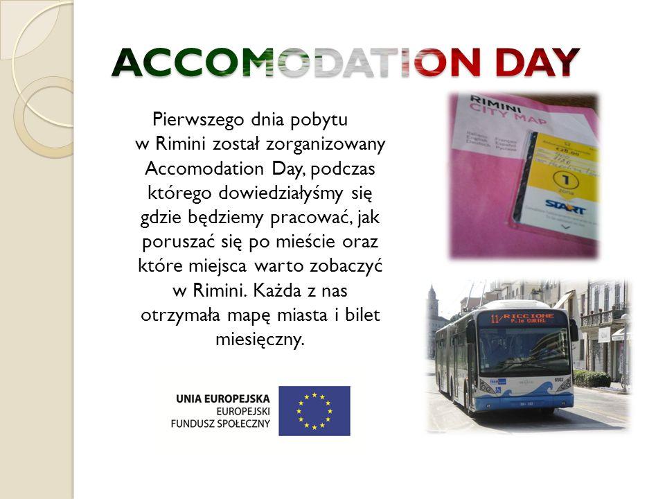 Pierwszego dnia pobytu w Rimini został zorganizowany Accomodation Day, podczas którego dowiedziałyśmy się gdzie będziemy pracować, jak poruszać się po mieście oraz które miejsca warto zobaczyć w Rimini.