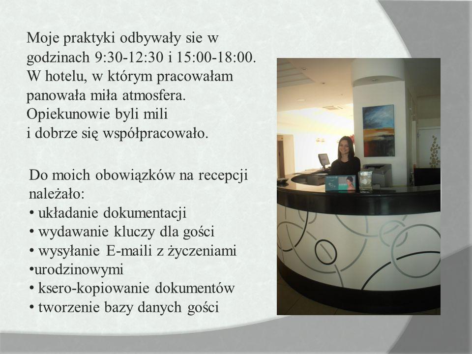Moje praktyki odbywały sie w godzinach 9:30-12:30 i 15:00-18:00. W hotelu, w którym pracowałam panowała miła atmosfera. Opiekunowie byli mili i dobrze