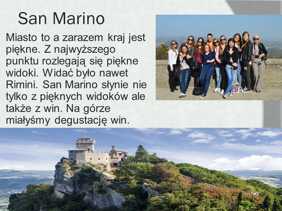 San Marino Miasto to a zarazem kraj jest piękne. Z najwyższego punktu rozlegają się piękne widoki. Widać było nawet Rimini. San Marino słynie nie tylk