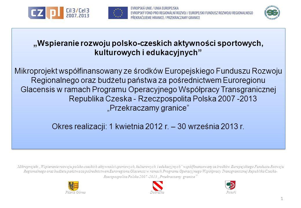Wreszcie długo oczekiwana wiadomość: Gmina Piława Górna otrzyma dofinansowanie w ramach Programu Operacyjnego Współpracy Transgranicznej Republika Czeska - Rzeczypospolita Polska 2007 – 2013.