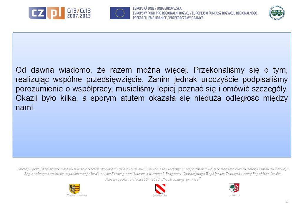 Po raz pierwszy spotkaliśmy się 2 marca 2011 roku w Dobrušce.
