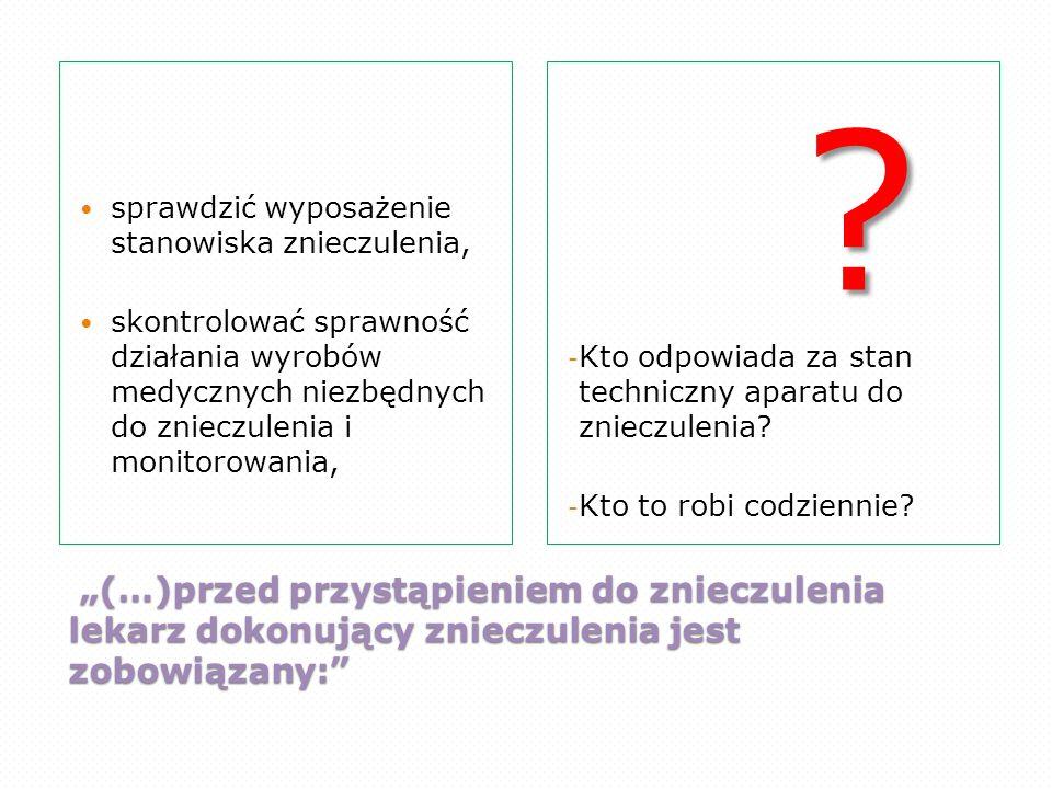 """""""(…)przed przystąpieniem do znieczulenia lekarz dokonujący znieczulenia jest zobowiązany:"""" """"(…)przed przystąpieniem do znieczulenia lekarz dokonujący"""