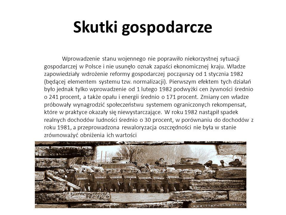 Skutki gospodarcze Wprowadzenie stanu wojennego nie poprawiło niekorzystnej sytuacji gospodarczej w Polsce i nie usunęło oznak zapaści ekonomicznej kr