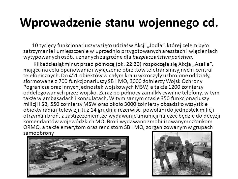 """Wprowadzenie stanu wojennego cd. 10 tysięcy funkcjonariuszy wzięło udział w Akcji """"Jodła"""", której celem było zatrzymanie i umieszczenie w uprzednio pr"""